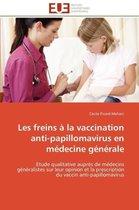 Les Freins � La Vaccination Anti-Papillomavirus En M�decine G�n�rale
