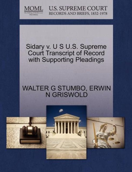 Sidary V. U S U.S. Supreme Court Transcript of Record with Supporting Pleadings