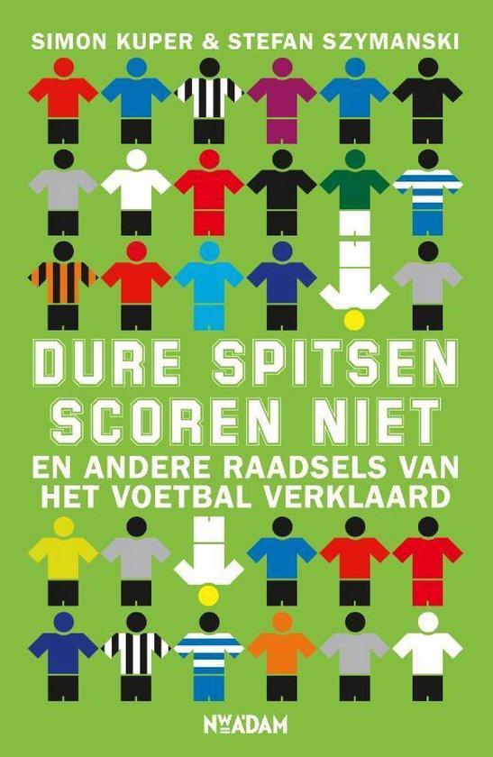 Cover van het boek 'Dure Spitsen Scoren Niet'