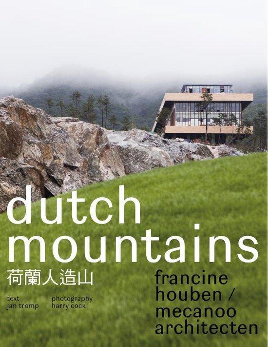 Boek cover Francine Houben / Mecanoo Architecten - Dutch Mountains van Jan Tromp (Paperback)