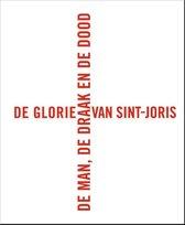 Glorie van Sint-Joris, De. De man, de draak en de dood