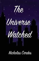 The Universe Watched