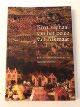 Kort verhaal van  het beleg van Alkmaar