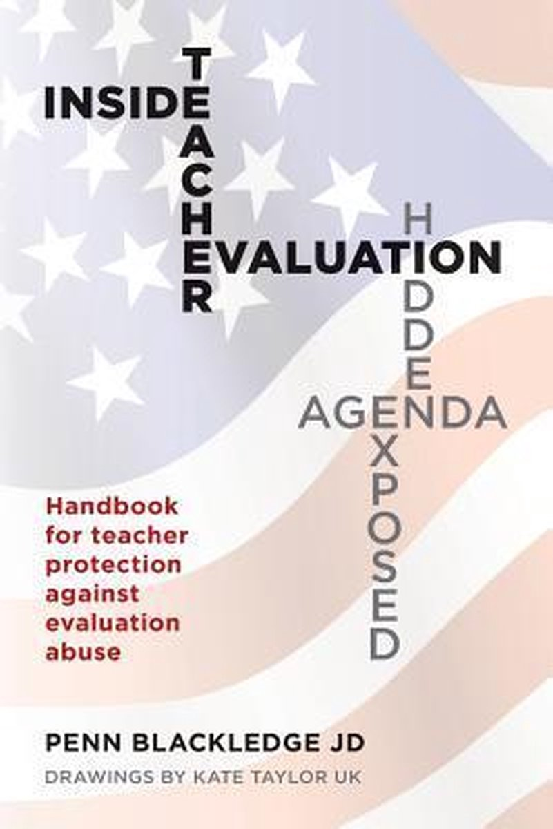 Inside Teacher Evaluation; Hidden Agenda Exposed
