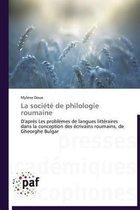 La Soci�t� de Philologie Roumaine