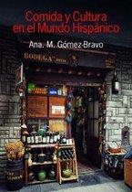 Comida y Cultura en el Mundo Hispanico (Food and Culture in the Hispanic World)