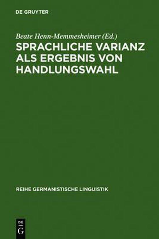 Sprachliche Varianz als Ergebnis von Handlungswahl