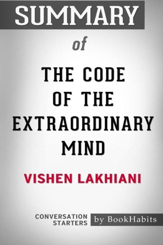 Summary of The Code of the Extraordinary Mind by Vishen Lakhiani