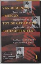 Van Dementia Praecox tot de groep van schizofrenieen
