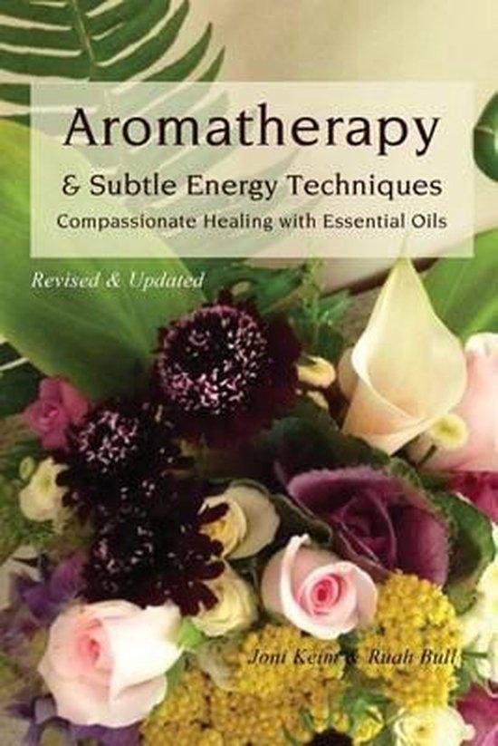Aromatherapy & Subtle Energy Techniques