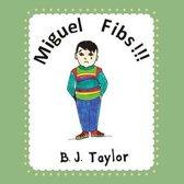 Miguel Fibs!