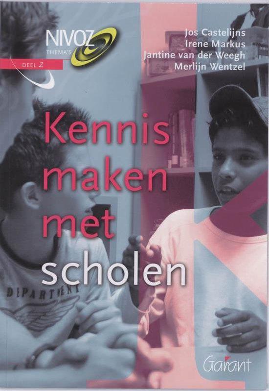 Kennis Maken Met Scholen - J. Castelijns, I. Markus, J. van der Weegh & M. Wentzel |