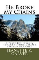 He Broke My Chains