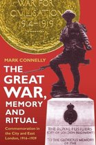 The Great War, Memory and Ritual - Commemoration in the City and East London, 1916-1939