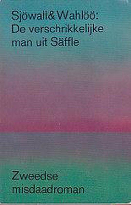 Verschrikkelijke man uit Saffle - Maj Sjöwall |