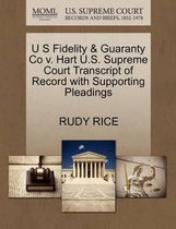 U S Fidelity & Guaranty Co V. Hart U.S. Supreme Court Transcript of Record with Supporting Pleadings