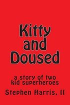 Kitty and Doused
