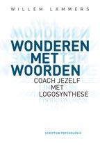 Wonderen met woorden: Coach jezelf met logosynthese