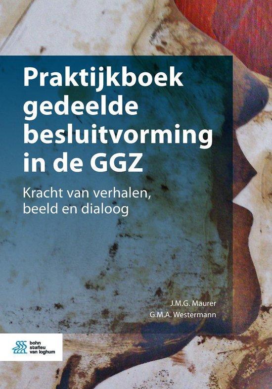 Praktijkboek gedeelde besluitvorming in de GGZ - G.M.A. Westermann |