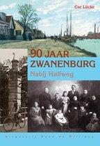 90 Jaar Zwanenburg Nabij Halfweg
