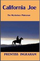 California Joe, the Mysterious Plainsman