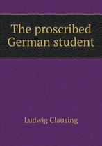 The Proscribed German Student