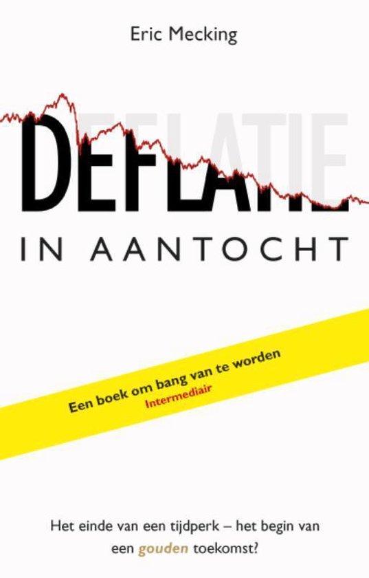 Deflatie in aantocht / druk Heruitgave - Eric Mecking |
