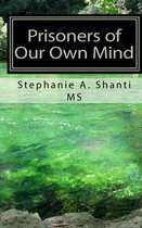 Prisoners of Our Own Mind