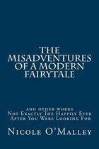 The Misadventures of a Modern Fairytale