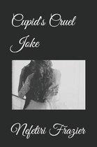 Cupid's Cruel Joke