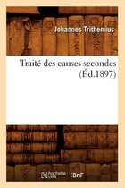 Traite Des Causes Secondes (Ed.1897)
