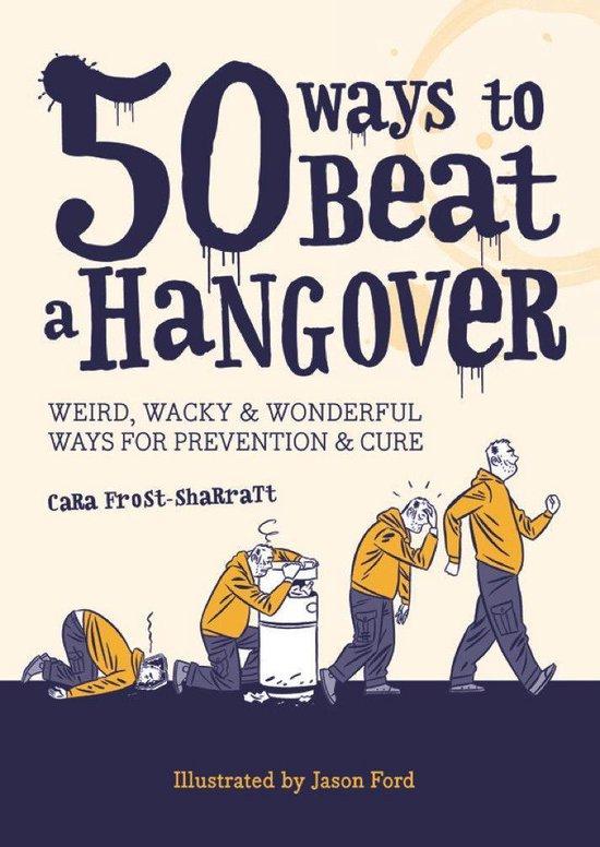 Boek cover 50 Ways to Beat a Hangover van Cara Frost-Sharratt (Onbekend)