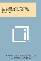 The Life and Works of Charles Mitchell Pullias