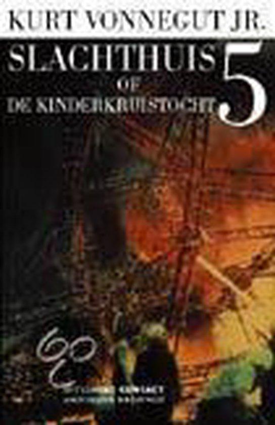 Slachthuis Vijf, Of De Kinderkruistocht - Kurt Vonnegut |
