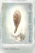 By Hand Unseen
