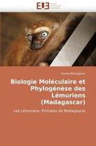 Biologie Mol�culaire Et Phylog�n�se Des L�muriens (Madagascar)