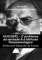 HUSSERL - O PROBLEMA DA VERDADE & O MÉTODO FENOMENOLÓGICO