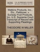 Watkins Products, Inc., Etc., Petitioner, V. Sunway Fruit Products, Inc. U.S. Supreme Court Transcript of Record with Supporting Pleadings