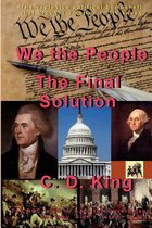 We the People - The Final Solution