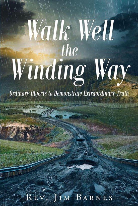 Walk Well the Winding Way