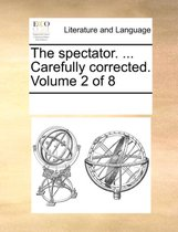 The Spectator. ... Carefully Corrected. Volume 2 of 8