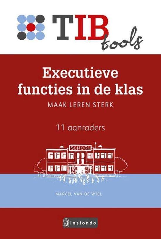 TIBtools - Executieve functies in de klas - Marcel van de Wiel pdf epub