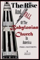 The Rise And Fall Of The Babylonian Church In America