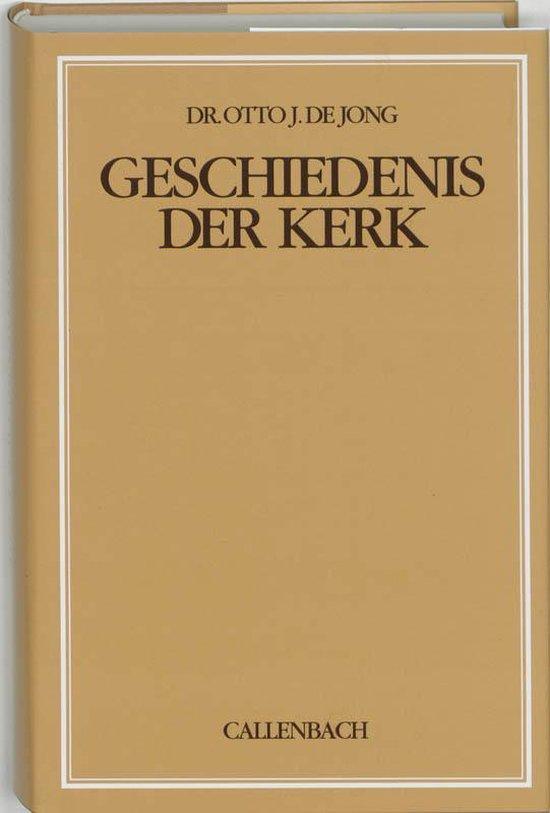 Geschiedenis der kerk - O.J. de Jong | Fthsonline.com