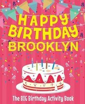 Happy Birthday Brooklyn - The Big Birthday Activity Book