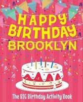 Happy Birthday Brooklyn - The Big Birthday Activity Book