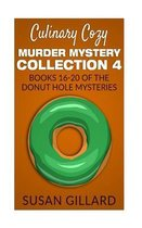 Culinary Cozy Murder Mystery Collection 4 - Books 16-20 of the Donut Hole Mysteries