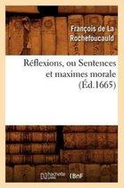 Reflexions, Ou Sentences Et Maximes Morale (Ed.1665)