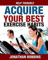 Help Yourself Acquire Your Best Exercise Habits