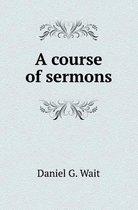 A Course of Sermons